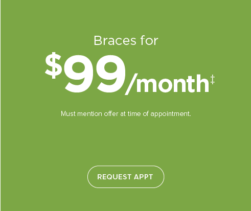 My Kid's Dentist & Orthodontics-$99/month braces